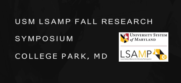 USM LSAMP 2018 Fall Research Symposium @ UMD